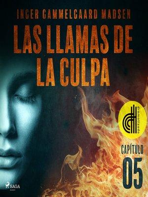 cover image of Las llamas de la culpa--Capítulo 5--Dramatizado