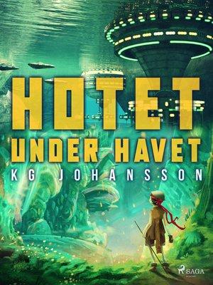 cover image of Hotet under havet