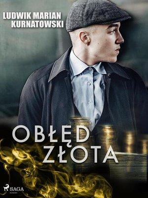 cover image of Obłęd złota