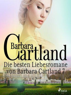 cover image of Die besten Liebesromane von Barbara Cartland 7