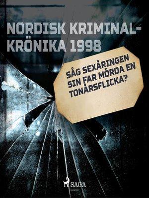 cover image of Såg sexåringen sin far mörda en tonårsflicka?