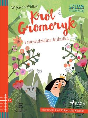 cover image of Król Gromoryk i niewidzialna kukułka