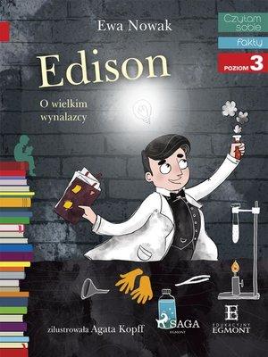 cover image of Edison--O wielkim wynalazcy