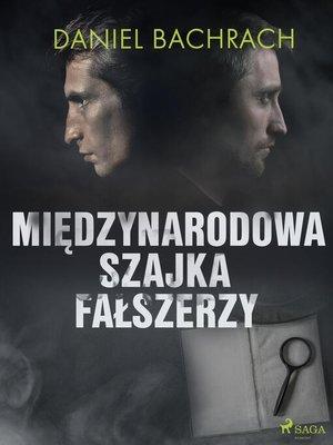 cover image of Międzynarodowa szajka fałszerzy