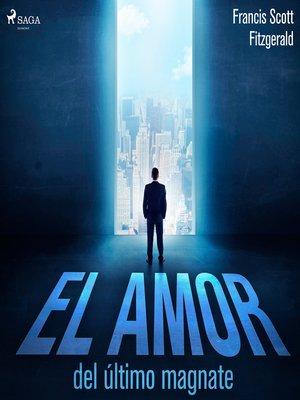 cover image of El amor del último magnate