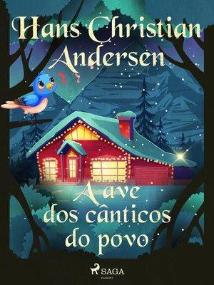 cover image of A ave dos cânticos do povo
