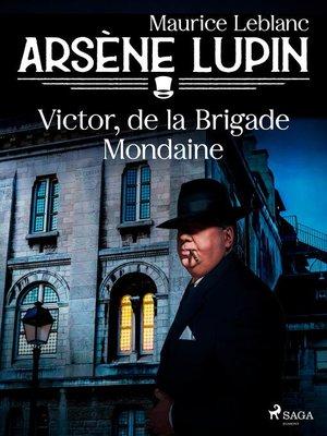 cover image of Arsène Lupin — Victor, de la Brigade Mondaine