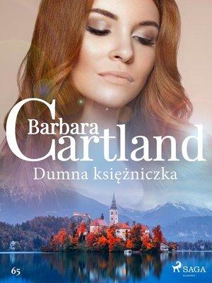 cover image of Dumna księżniczka--Ponadczasowe historie miłosne Barbary Cartland