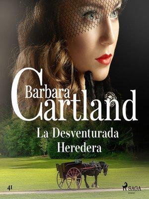 cover image of La Desventurada Heredera (La Colección Eterna de Barbara Cartland 51)