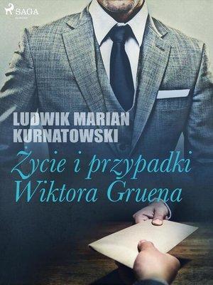 cover image of Życie i przygody Wiktora Gruena