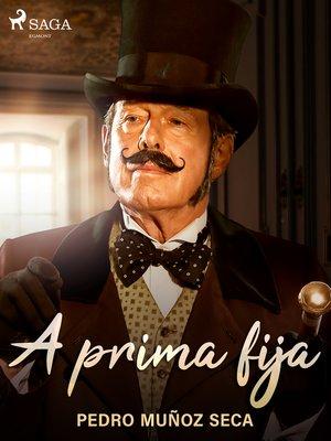cover image of A prima fija