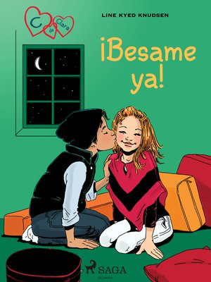 cover image of C de Clara 3--¡Besame ya!