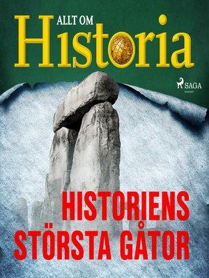 cover image of Historiens största gåtor
