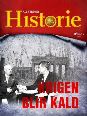 cover image of Krigen blir kald