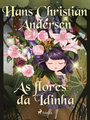 cover image of As flores da Idinha