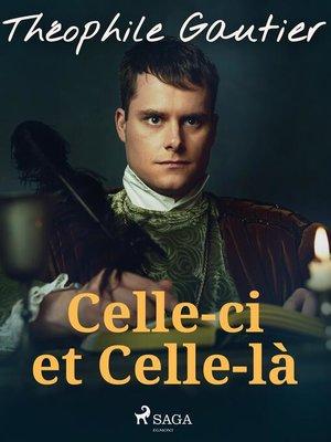 cover image of Celle-ci et Celle-là