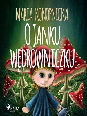 cover image of O Janku wędrowniczku