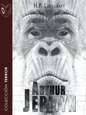 cover image of Arthur Jermyn--Dramatizado