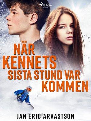 cover image of När Kennets sista stund var kommen