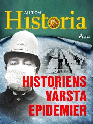 cover image of Historiens värsta epidemier