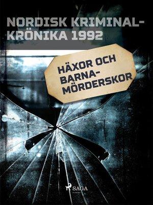 cover image of Häxor och barnamörderskor