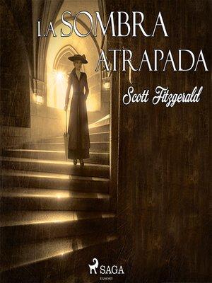 cover image of La sombra atrapada