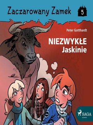 cover image of Zaczarowany Zamek 5--Niezwykłe Jaskinie