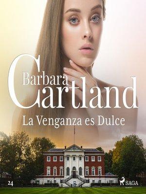 cover image of La Venganza es Dulce (La Colección Eterna de Barbara Cartland 24)