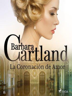 cover image of La Coronación de Amor (La Colección Eterna de Barbara Cartland 25)