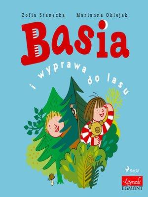 cover image of Basia i wyprawa do lasu