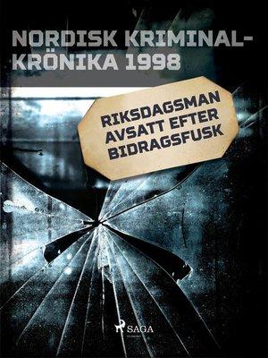 cover image of Riksdagsman avsatt efter bidragsfusk