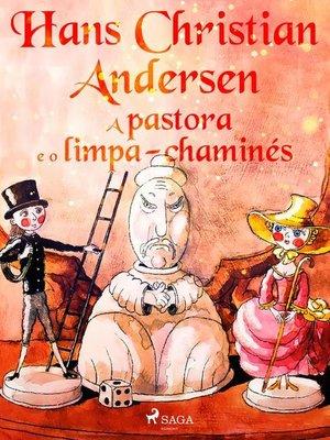 cover image of A pastora e o limpa-chaminés