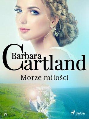 cover image of Morze miłości--Ponadczasowe historie miłosne Barbary Cartland