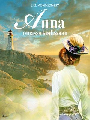 cover image of Anna omassa kodissaan