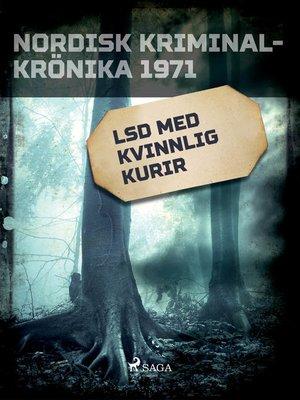 cover image of LSD med kvinnlig kurir