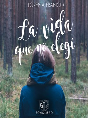 cover image of La vida que no elegí