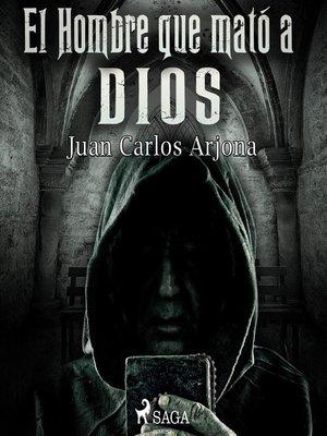 cover image of El hombre que mató a Dios