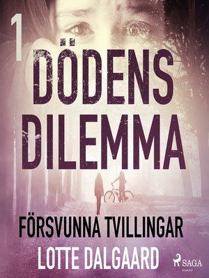 cover image of Dödens dilemma 1--Försvunna tvillingar