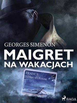 cover image of Maigret na wakacjach