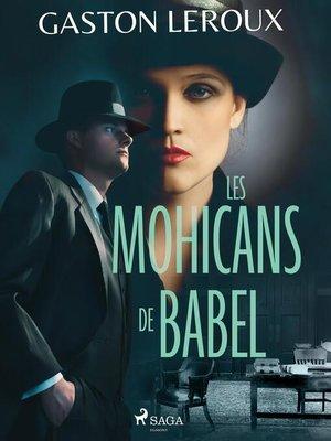 cover image of Les Mohicans de Babel