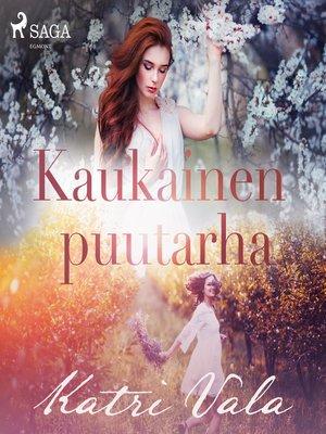 cover image of Kaukainen puutarha