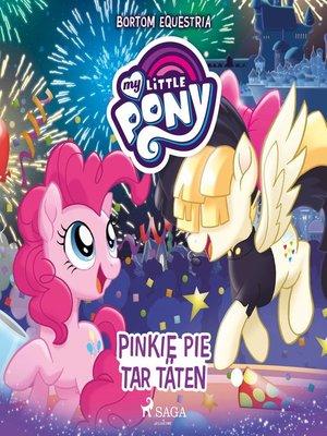 cover image of Pinkie Pie tar täten