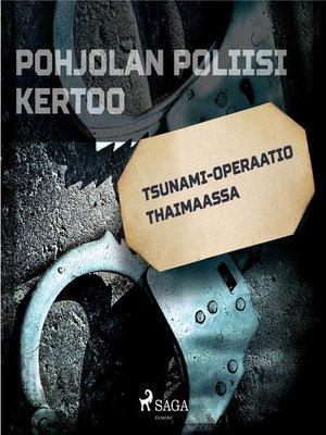 cover image of Tsunami-operaatio Thaimaassa