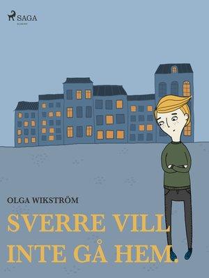 cover image of Sverre vill inte gå hem.