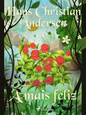 cover image of A mais feliz