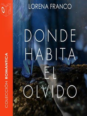 cover image of Donde habita el olvido