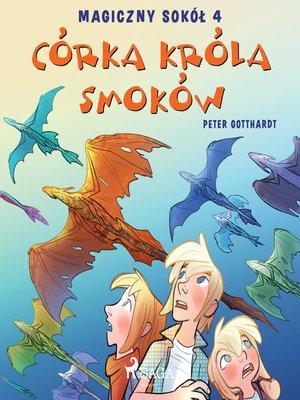 cover image of Magiczny sokół 4--Córka króla smoków
