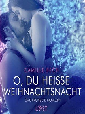 cover image of O, du heiße Weihnachtsnacht – Zwei erotische Novellen