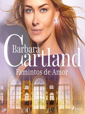cover image of Famintos de Amor (A Eterna Coleção de Barbara Cartland 46)
