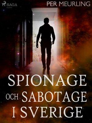 cover image of Spionage och sabotage i Sverige